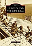 Berkeley and the New Deal, Harvey L. Smith, 146713239X