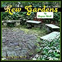 Kew Gardens Audiobook by Virginia Woolf Narrated by Glenn Hascall