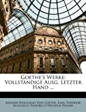 Goethe's Werke: Vollständige Ausg. Letzter Hand ..., Silas White and Johann Wolfgang Von Goethe, 1149249412