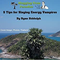 Blogging from Paradise: 5 Tips for Slaying Energy Vampires