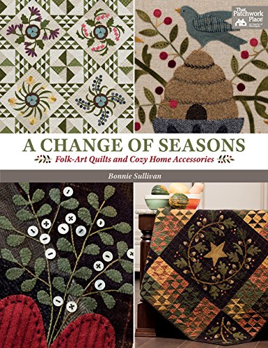 (A Change of Seasons: Folk-Art Quilts and Cozy Home Accessories)