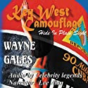 Key West Camouflage: Hide in Plain Sight Audiobook by Wayne A Gales Narrated by Lee Alan