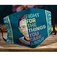 Face Mask // Fight for The Things You Care About Notorious RBG Ruth Bader Ginsburg Facemask Washable, Reusable Cloth Masks, Neck Gaiter Nose Cover for Adult Kids