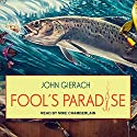 Fool's Paradise Audiobook by John Gierach Narrated by Mike Chamberlain