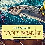 Fool's Paradise | John Gierach