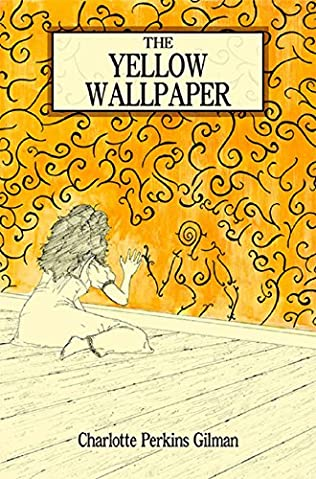 The Yellow Wallpaper. (1899) A novel by Charlotte Perkins Gilman