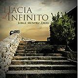 Hacia el Infinito, Jorge Mendez Zayas, 1463329903