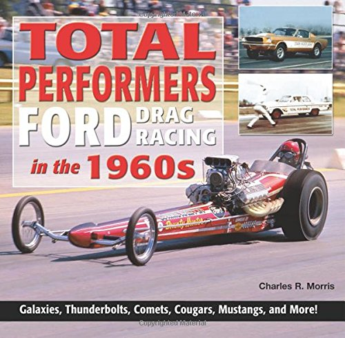 Ford Drag Racing (Total Performers: Ford Drag Racing in the 1960s)