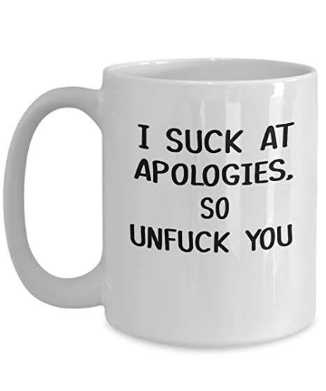Image Unavailable  sc 1 st  Amazon.com & Amazon.com: Apology Mug - Sorry Gifts for Him or Her - Funny Novelty ...