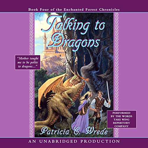 (Talking to Dragons: The Enchanted Forest Chronicles, Book 4)