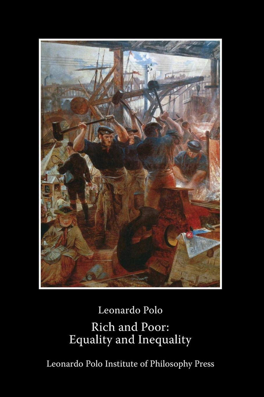 Rich and Poor: Equality and Inequality: Amazon.es: Leonardo Polo ...