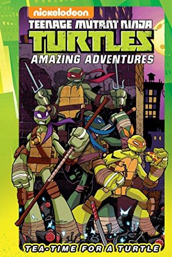 Teenage Mutant Ninja Turtles Amazing Adventures: Tea-Time for a Turtle (TMNT Amazing Adventures)