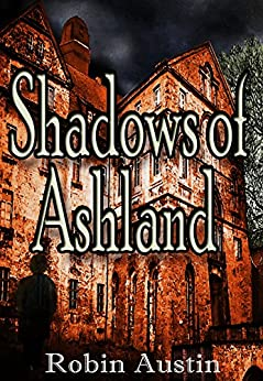 Shadows of Ashland by [Austin, Robin]