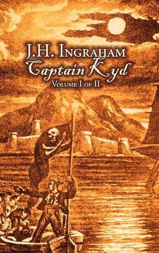 Captain Kyd, Vol I of II by J. H. Ingraham, Fiction, Action & Adventure PDF
