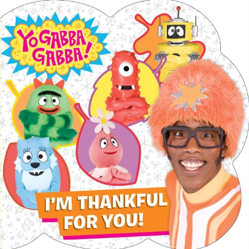 I'm Thankful for You! (Yo Gabba Gabba!)