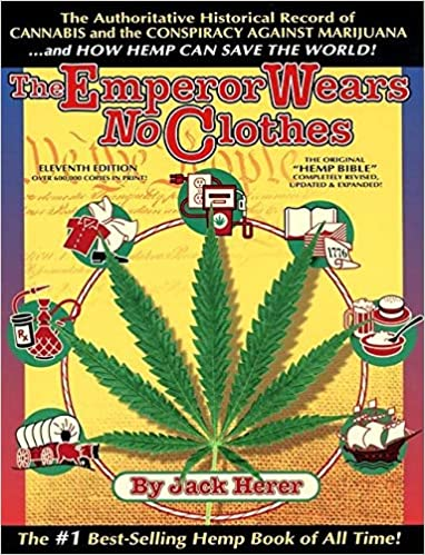 The Emperor Wears No Clothes: Hemp and the Marijuana Conspiracy by Jack Herer book cover.