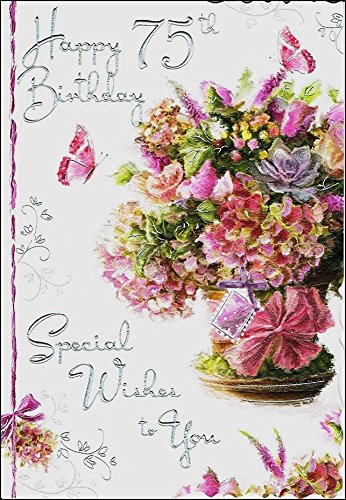 Happy 75th Birthday Card Special Wishes To You Flowers And