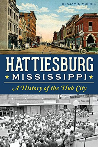 Hub Wood (Hattiesburg, Mississippi: A History of the Hub City (Definitive History))