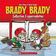 Brady Brady Collection 5 supervedettes