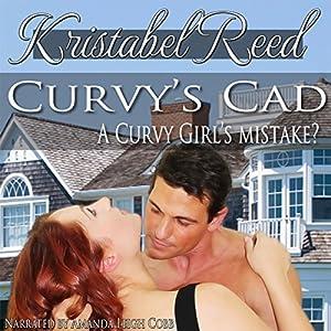 Curvy's Cad: A Curvy Girl's Mistake? Audiobook