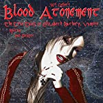 Blood Atonement: The True Tales of Elizabeth Bathory, Vampire | Wil Ogden
