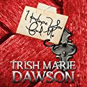 I Hope You Find Me Audiobook by Trish Marie Dawson Narrated by Erin Spencer