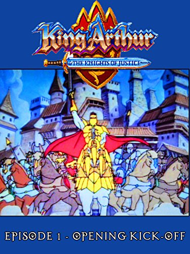 King Arthur and the Knights of Justice - Episode 1 - Opening Kick-Off