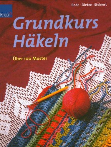 Grundkurs Häkeln. Über 100 Muster. Filet- und Spitzenhäkelei: Amazon ...