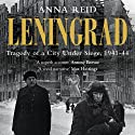 Leningrad: The Epic Siege of World War II, 1941-1944 Audiobook by Anna Reid Narrated by Peter Drew