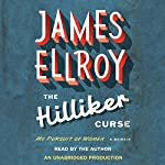 The Hilliker Curse: My Pursuit of Women | James Ellroy