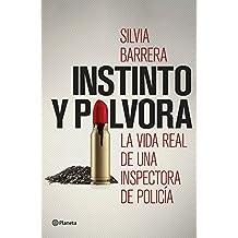 Instinto y pólvora: La vida real de una inspectora de policía