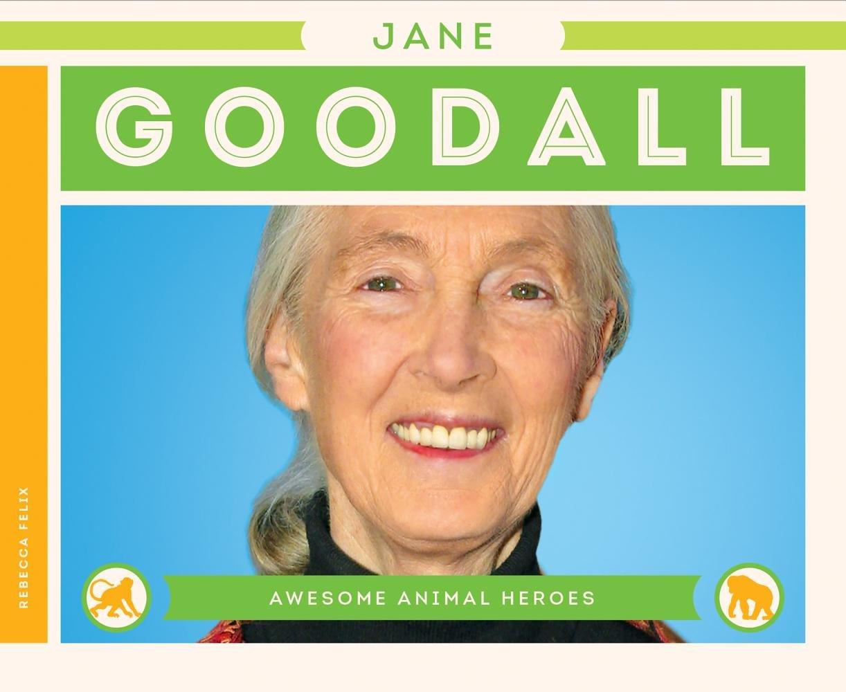 Jane Goodall (Awesome Animal Heroes)