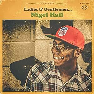 Ladies & Gentlemen... Nigel Hall