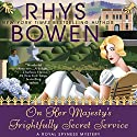On Her Majesty's Frightfully Secret Service: A Royal Spyness Mystery, Book 11 Hörbuch von Rhys Bowen Gesprochen von: Katherine Kellgren
