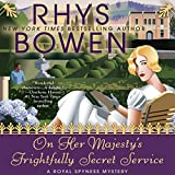 Best Books On Audibles - On Her Majesty's Frightfully Secret Service: A Royal Review