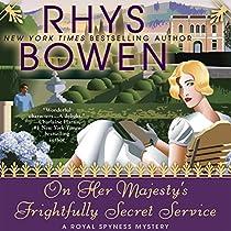 ON HER MAJESTY'S FRIGHTFULLY SECRET SERVICE: A ROYAL SPYNESS MYSTERY, BOOK 11