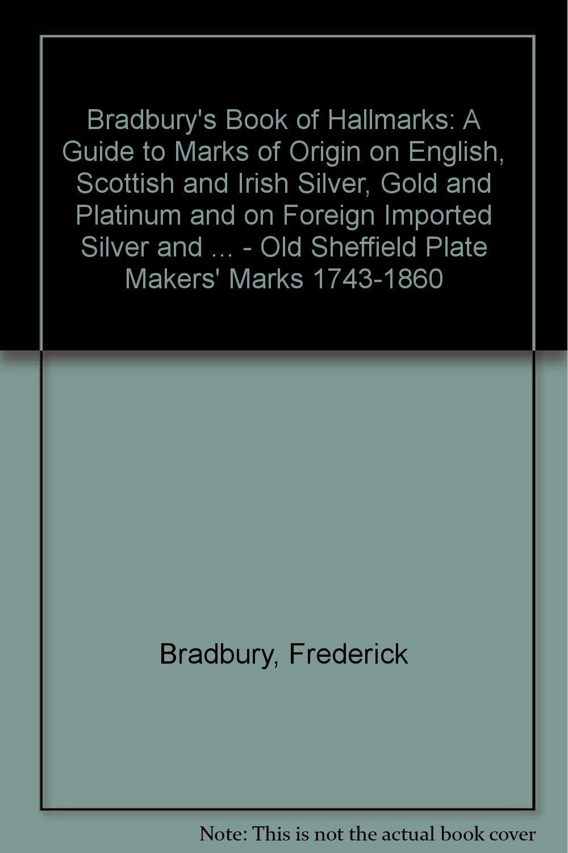 Bradbury's Book of Hallmarks: A Guide to Marks of Origin on English
