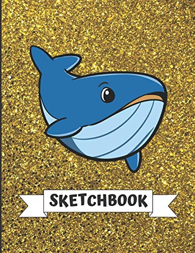- Sketchbook: Cute Big Blue Whale With Gold Glitter Effect Background, Large Blank Sketch Book For Girls and Boys of All Ages. Perfect For Drawing, ... & Crayon Coloring (Kids Drawing Books)
