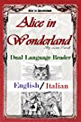 Alice In Wonderland: Dual Language Reader: English/Italian