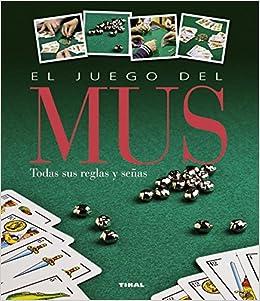 El juego del mus (Juegos de cartas): Amazon.es: Tikal, Equipo: Libros