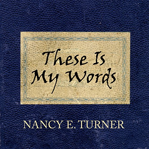 These Is My Words: The Diary of Sarah Agnes Prine, 1881-1901 Audiobook [Free Download by Trial] thumbnail