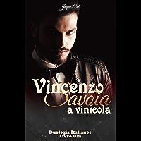 VINCENZO SAVÓIA - A VINÍCOLA: Duologia Italianos