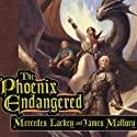 The Phoenix Endangered: Book Two of the Enduring Flame Audiobook by Mercedes Lackey, James Mallory Narrated by William Dufris