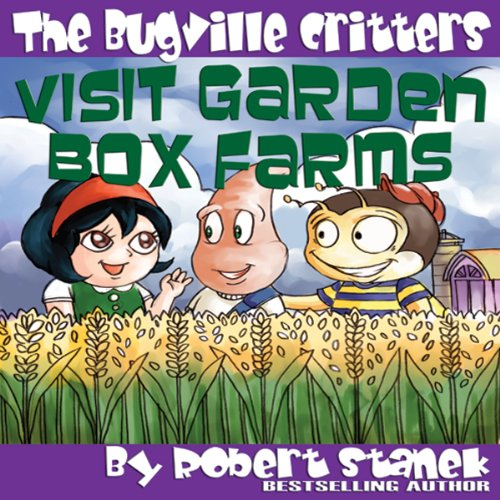 The Bugville Critters Visit Garden Box Farms: Buster Bee's Adventures Series - Ca Gardens Victoria