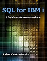 SQL for IBM i: A Database Modernization Guide Front Cover