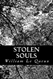 Stolen Souls, William Le Queux, 1481276085