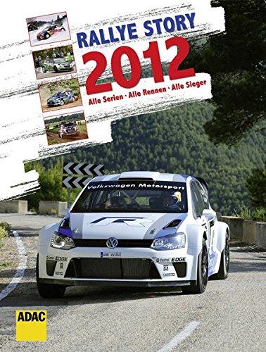 Rallye Story 2012: Alle Serien. Alle Rallyes. Alle Sieger
