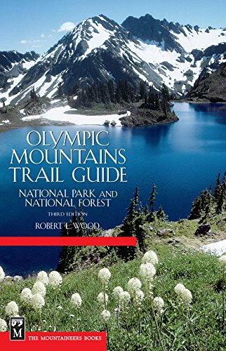 Peninsula National Park Olympic - Olympic Mountains Trail Guide: National Park & National Forest 3rd Edition