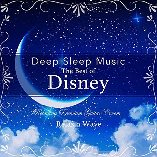 Deep Sleep Music - The Best of Disney: Relaxing Premium Guitar Covers