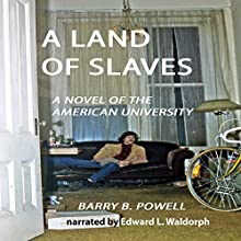 A Land of Slaves: A Novel Audiobook by Barry Powell Narrated by Ed Waldorph